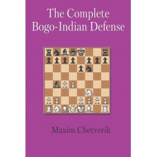 The Complete Bogo-Indian Defense - Maxim Chetverik (K-5790)
