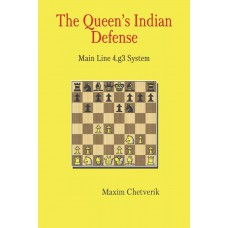 The Queen's Indian Defense: Main Line 4.g3 System - Maxim Chetverik (K-5794)
