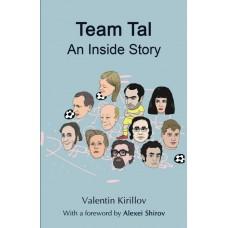 Team Tal: An Inside Story - Valentin Kirillov (K-5800)