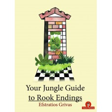 Your Jungle Guide to Rook Endings - Efstratios Grivas (K-5820)