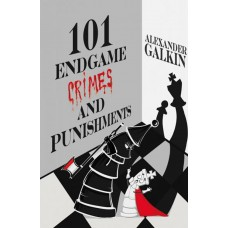 101 Endgame Crimes and Punishments - Alexander Galkin (K-5839)