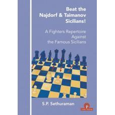 Beat the Najdorf & Taimanov Sicilians! - S.P. Sethuraman (K-5852)