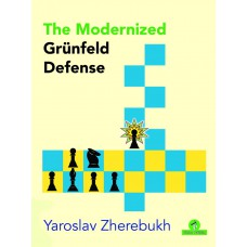 The Modernized Grünfeld Defense - Yaroslav Zherebukh (K-5853)