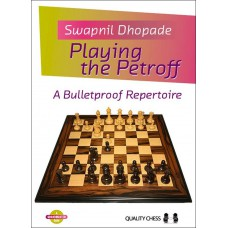 Playing the Petroff - Swapnil Dhopade (K-5855)