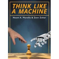 Think Like a Machine - Noam Manella, Zeev Zohar (K-5857)