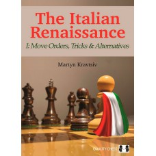 The Italian Renaissance - Część I: Move Orders, Tricks and Alternatives - Martyn Kravtsiv (K-5870)