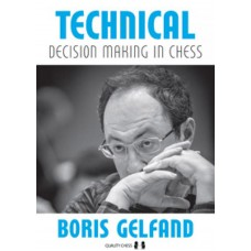 Technical Decision Making in Chess - Boris Gelfand (K-5873)