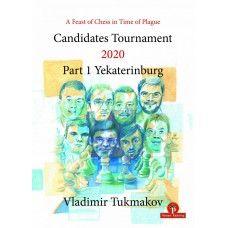 A Feast of Chess in Time of Plague: Candidates Tournament 2020 - Część 1 - Yekaterinburg - Vladimir Tukmakov (K-5886)