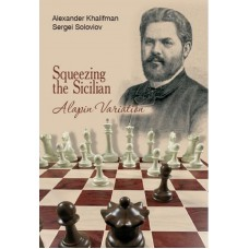 Squeezing the Sicilian: The Alapin Variation - Alexander Khalifman, Sergei Soloviov (K-5887)
