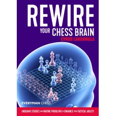 Rewire Your Chess Brain: Endgame studies and mating problems to enhance your tactical ability (K-5889)