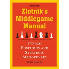 Zlotnik's Middlegame Manual: Typical Structures and Strategic Manoeuvres - Boris Zlotnik (K-5906)
