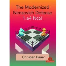 The Modernized Nimzovich 1.e4 Nc6!: A Complete Repertoire for Black - Christian Bauer (K-5908)