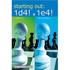 John Cox, Neil McDobnald - Starting out: 1.d4 & 1.e4! ( K-5278 )