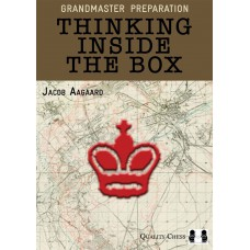 "Jacob Aagaard ""Grandmaster Preparation - Thinking Inside the Box"" (K-3538/T)"