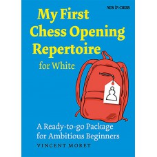 "Vincent Moret - ""My First Chess Opening Repertoire for White"" (K-5134)"