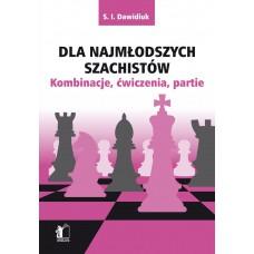 """S. I. Dawidiuk """"Dla najmłodszych szachistów. Kombinacje, ćwiczenia, partie"""" ( K-5143 )"""