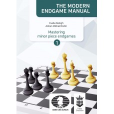 "C. Balogh, A. Mikhalchishin ""The Modern Endgame Manual. Mastering minor piece endgame. vol. 1"" (K-5178)"