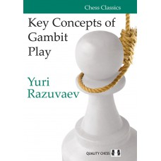 Yuri Razuvaev - Key Concepts of Gambit Play (K-5193)