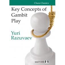 Yuri Razuvaev - Key Concepts of Gambit Play (K-5193)