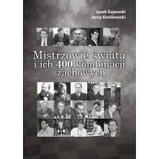 """J. Gajewski, J. Konikowski - """"Mistrzowie świata i ich 400 kombinacji szachowych"""" (K-5215)"""