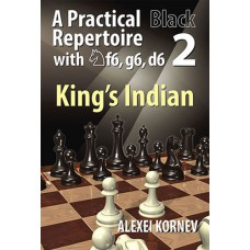 Alexei Kornev - A Practical Black Repertoire with Nf6, g6, d6 - King´s Indian, vol.2 (K-5222/2)