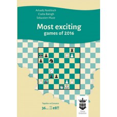A. Naiditsch, C. Balogh, S. Mazé - Most Exciting Games of 2016 With Extensive Analysis (K-5228/2)