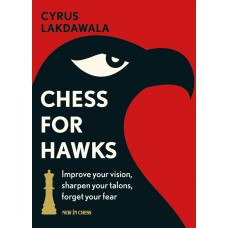 Cyrus Lakdawala - Chess for Hawks (K-5248)