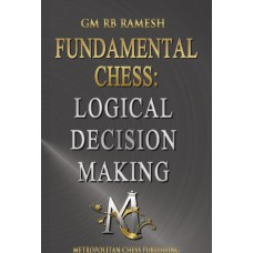 Ramesh RB - Fundamental Chess: Logical Decision Making (K-5250)