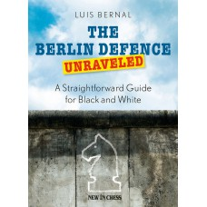 Luis Bernal - The Berlin Defence Unraveled (K-5251)