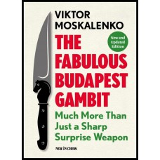 V. Moskalenko - The Fabulous Budapest Gambit: Much more Than Just a Sharp Surprise Weapon (K-5294)