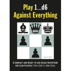 Jörg Hickl, Erik Zude - Play 1. ..d6 Against Everything (K-5302)