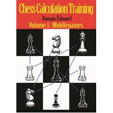Chess Calculation Training Volume 1: Middlegames - Romain Edouard  (K-5312)