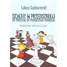 Łukasz Suchowierski - Szachy w przedszkolu - poradnik metodyczny (K-5337/1)
