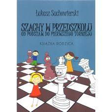 Ł. Suchowierski - Szachy w przedszkolu - Książka rodzica (K-5337/2)