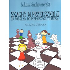 Łukasz Suchowierski - Szachy w przedszkolu - Książka dziecka (K-5337/3)