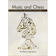 Music and Chess: Apollo meets Caissa - Achilleas Zographos (K-5348)