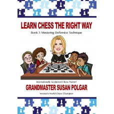 Learn Chess The Right Way. Book 3 - Mastering Defensive Technique - Susan Polgar (K-5349/3)