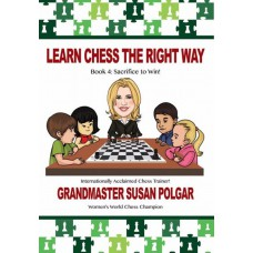 Learn Chess The Right Way. Book 4 - Susan Polgar (K-5349)