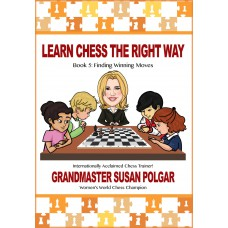 Learn Chess The Right Way. Book 5 - Finding Winning Moves - Susan Polgar (K-5350)