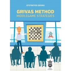 Grivas Method. Middlegame Strategies - Efstratios Grivas  (K-5358)