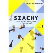 Szachy. Uniwersalny podręcznik z ćwiczeniami. Część 1 - Łukasz Suchowierski (K-5387/1)