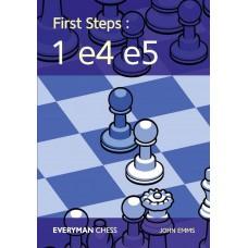 First Steps: 1 e4 e5 - John Emms (K-5412)