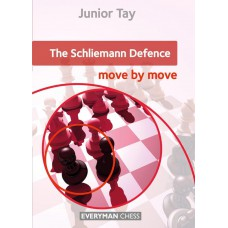 The Schliemann Defence: Move by Move - Junior Tay (K-5415)