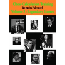 Chess Calculation Training 3: Legendary Games - Romain Edouard (K-5435)