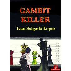 Gambit Killer - Ivan Salgado Lopez (K-5438)