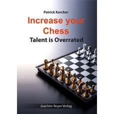 Increase your Chess. Talent is Overrated - Patrick Karcher (K-5440)