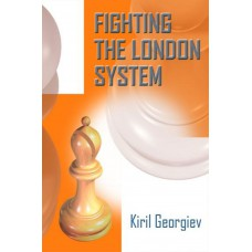 Kiril Georgiev - Fighting The London System (K-5564)