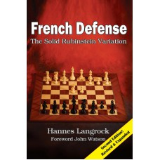 Hannes Langrock - French Defense: The Solid Rubinstein Variation: Druga edycja. (K-5570)