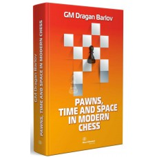 Dragan Barlov - Pawns, Time and Space in Modern Chess (K-5590)