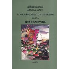"""""""Szkoła przyszłych mistrzów"""" Część IV - """"Gra Pozycyjna"""" Mark Dworecki, Artur Jusupow (K-5601/4)"""